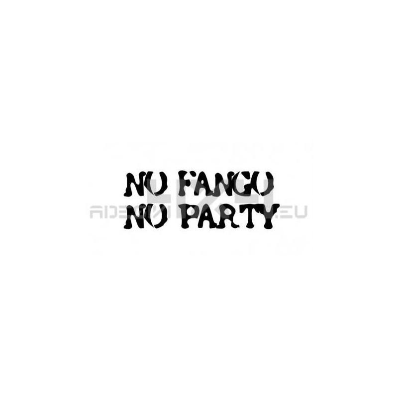 Adesivo NO FANGO NO PARTY